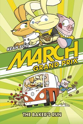 Cover image for March Grand Prix. The baker's run / written and illustrated by Kean Soo.