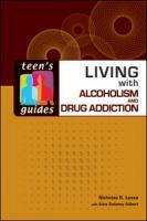 Cover image for Living with alcoholism and drug addiction [eBook] / Nicholas R. Lessa, with Sara Dulaney Gilbert.