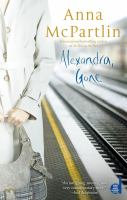 Cover image for Alexandra, gone / Anna McPartlin.