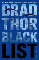 Cover image for Black list : a thriller / Brad Thor.