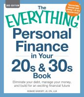 Cover image for The everything personal finance in your 20s and 30s book : eliminate your debt, manage your money, and build for an exciting financial future / Howard Davidoff.