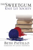 Cover image for The Sweetgum Knit Lit Society [compact disc] / Beth Pattillo.
