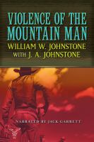Cover image for Violence of the mountain man [compact disc] / William W. Johnstone with J. A. Johstone.
