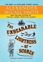 Cover image for The unbearable lightness of scones [compact disc] / by Alexander McCall Smith.
