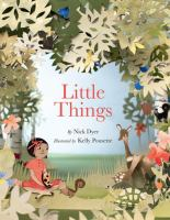 Cover image for Little things / by Nick Dyer ; illustrated by Kelly Pousette.
