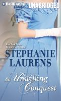 Cover image for An unwilling conquest [compact disc] / Stephanie Laurens.