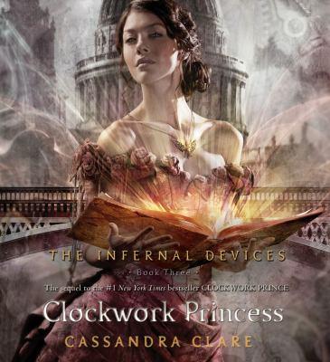 Cover image for Clockwork princess [compact disc] / Cassandra Clare.