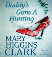Cover image for Daddy's gone a hunting [compact disc] / Mary Higgins Clark.