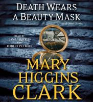 Cover image for Death wears a beauty mask [compact disc] : [and other stories] / Mary Higgins Clark.
