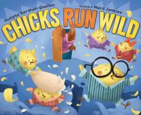 Cover image for Chicks run wild / written by Sudipta Bardhan -Quallen ; illustrated by Ward Jenkins.