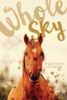 Cover image for The whole sky / Heather Henson.