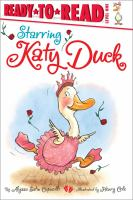 Cover image for Starring Katy Duck / by Alyssa Satin Capucilli ; illustrated by Henry Cole.