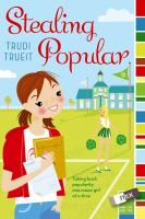 Cover image for Stealing popular / Trudi Trueit.