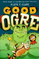 Cover image for Good ogre / by Platte F. Clark.