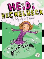 Cover image for Heidi Heckelbeck is ready to dance! / by Wanda Coven ; illustrated by Priscilla Burris.