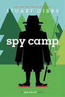 Cover image for Spy camp / Stuart Gibbs.