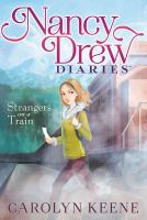 Cover image for Strangers on a train / Carolyn Keene.