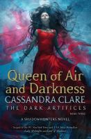 Cover image for Queen of air and darkness / Cassandra Clare.