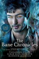 Cover image for The Bane chronicles / Cassandra Clare, Sarah Rees Brennan, Maureen Johnson.