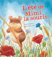 Cover image for L'été de Mimi la souris [french] / Anita Loughrey ; illustrateur, Daniel Howarth ; traductrice, Claude Cossette.