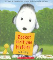 Cover image for Rocket écrit une histoire [french] / Tad Hills ; texte français d'Hélène Rioux.