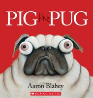 Cover image for Pig the pug / Aaron Blabey.