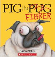Cover image for Pig the fibber / Aaron Blabey.