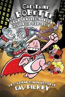 Cover image for Capitaine Bobette et la saga sensationnelle de Sire Ça-pue-trop [compact disc] / Dav Pilkey, auteur et illustrateur ; texte français d'Isabelle Allard.