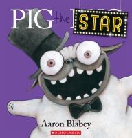 Cover image for Pig the star / Aaron Blabey.
