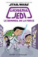 Cover image for Le sommeil de la Force [French] / Jarrett J. Krosoczka ; texte français d'Isabelle Allard.