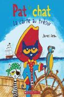 Cover image for Pat le chat. La carte au trésor [french] / James Dean, auteur et illustrateur ; texte français d'Isabelle Montagnier.