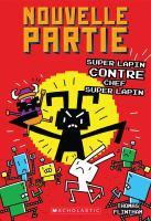 Cover image for Super Lapin contre Chef Super Lapin [french] / Thomas Flintham ; texte français d'Isabelle Allard.