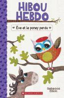 Cover image for Ève et le poney perdu [french] / Rebecca Elliott ; texte français d'Isabelle Montagnier.
