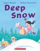 Cover image for Deep snow / by Robert Munsch ; illustrated by Michael Martchenko.