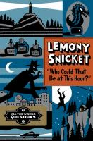 Cover image for Who could that be at this hour? / Lemony Snicket ; art by Seth.