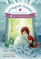 Cover image for The enchanted egg / by Kallie George ; illustrated by Alexandra Boiger.