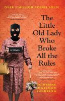Cover image for The little old lady who broke all the rules / Catharina Ingelman-Sundberg ; translated from the Swedish by Rod Bradbury.