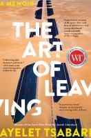 Cover image for The art of leaving : a memoir / Ayelet Tsabari.