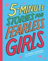 Cover image for 5-minute stories for fearless girls / Sarah Howden ; illustrations by Nick Craine.