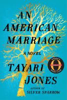 Cover image for An American marriage : a novel / by Tayari Jones.