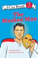 Cover image for The masked man / by Meg Braithwaite ; illustrations by Nick Craine.
