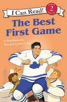 Cover image for The best first game / by Meg Braithwaite ; illustrations by Nick Craine.