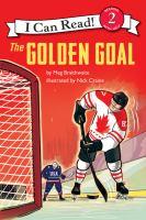 Cover image for The golden goal / by Meg Braithwaite ; illustrations by Nick Craine.