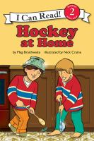 Cover image for Hockey at home / by Meg Braithwaite ; illustrations by Nick Craine.