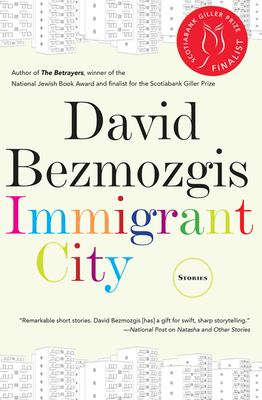 Cover image for Immigrant city : stories / David Bezmozgis.