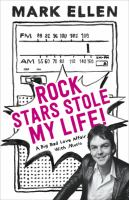 Cover image for Rock stars stole my life! : a big bad love affair with music / Mark Ellen.