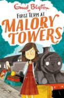 Cover image for Malory Towers. First term / Enid Blyton.