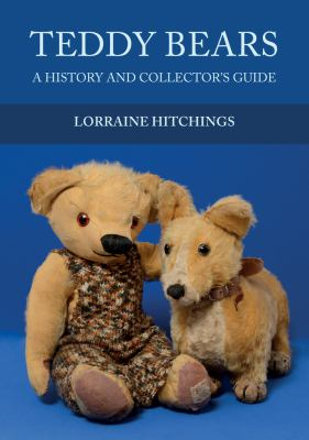 Cover image for Teddy Bears : A History and Collector's Guide