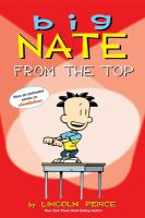 Cover image for Big Nate from the top / by Lincoln Peirce.
