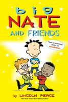 Cover image for Big Nate and friends / by Lincoln Peirce.